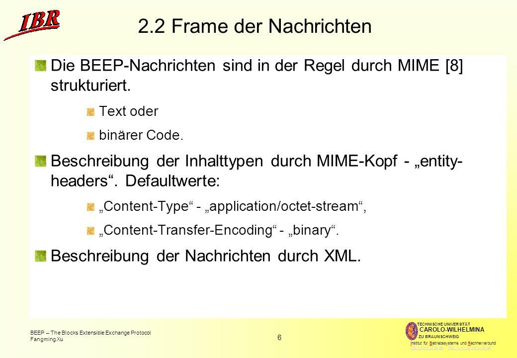 2.2 Frame der Nachrichten Die BEEP-Nachrichten sind in der Regel durch MIME [8] strukturiert. Text oder.